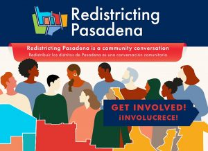 Image graphic that reads Redistricting Pasadena: Get Involved; image features artistic silhouettes of people of different races standing alongside each other