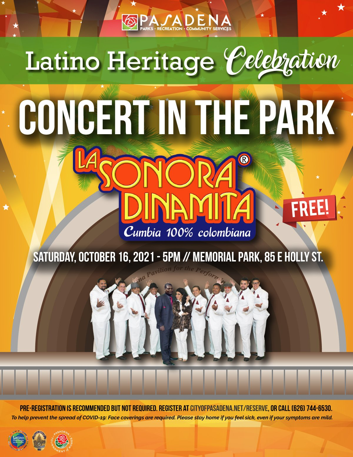 Latino Heritage Celebrations Concert in the Park with La Sonora Dinamita - Free! Saturday, October 16,2021 - 5pm - at Memorial Park, 85 E Holly St. Pre-registration is recommend but not required. Register at www.cityofpasadena.net/reserve or call (626) 744-6530.